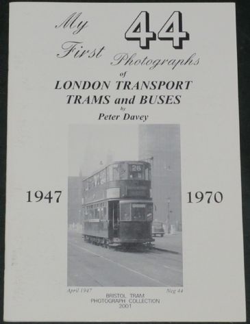 My First 44 Photographs of London Transport Trams and Buses 1947-1970, by Peter Davey